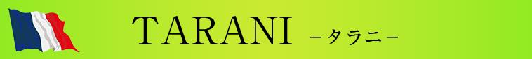 TARANI -タラニ-